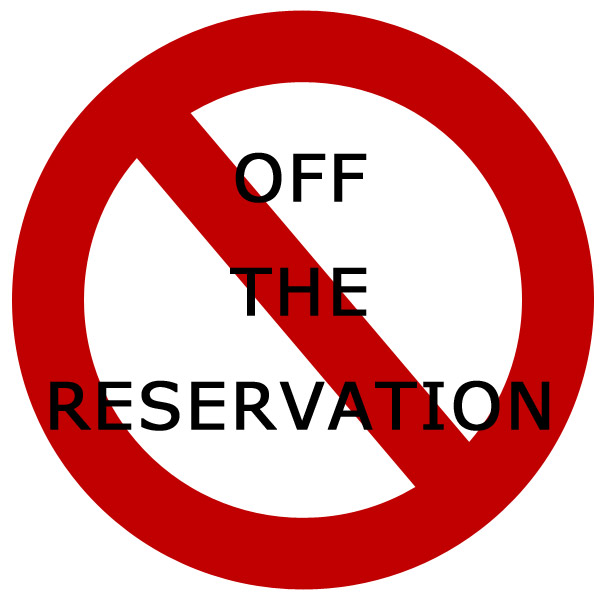 Off the Reservation""